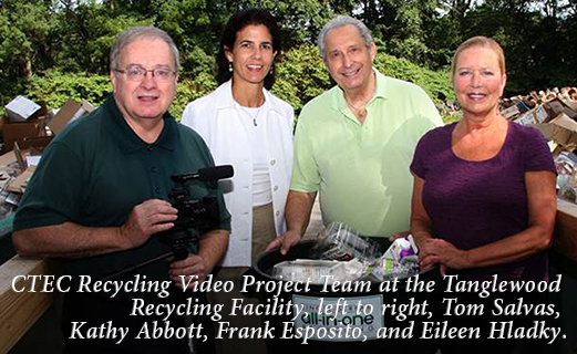 CTEC Recycling Video Project Team at the Tanglewood Recycling Facility, left to right, Tom Salvas, Kathy Abbott, Frank Esposito, and Eileen Hladky.