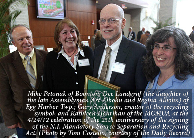 Mike Petonak of Boonton; Dee Landgraf (the daughter of the late Assemblyman Art Albohn and Regina Albohn) of Egg Harbor Twp.; Gary Anderson, creator of the recycling symbol; and Kathleen Hourihan of the MCMUA at the 4/24/12 celebration of the 25th anniversary of the signing of the N.J. Mandatory Source Separation and Recycling Act. (Photo by Tom Costello, courtesy of the Daily Record)