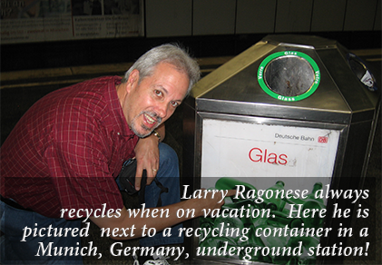 Larry Ragonese always recycles when on vacation. Here he is pictured  next to a recycling container in a Munich, Germany, underground station!