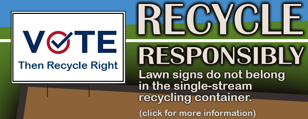image Recycle Responsibly - Lawn Signs Do Not Belong in Single-Stream